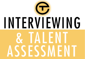 Interviewing & Talent Assessment
